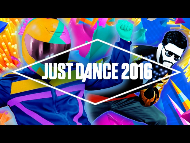 Just Dance 2016 Official Song List - Part 1 [US]
