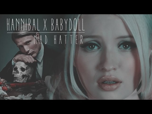 Hannibal x Babydoll mad h a t t e r