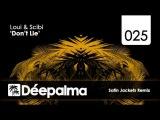 Loui &amp Scibi - Don't Lie (Satin Jackets Remix)