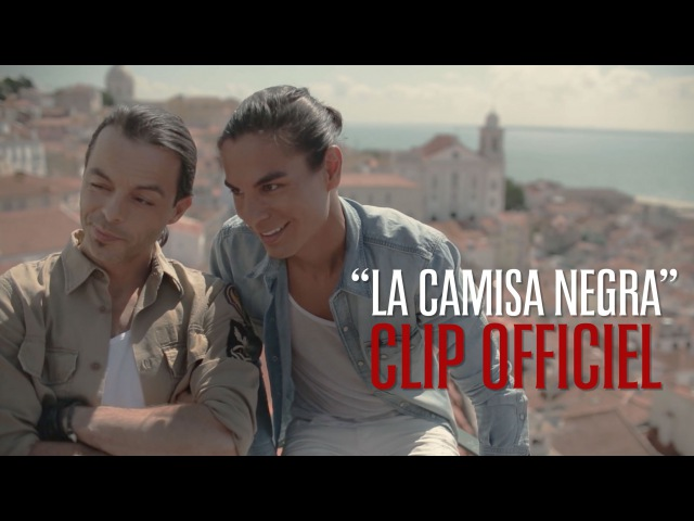 Latin Lovers La Camisa Negra  CLIP OFFICIEL