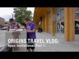 Origins Travel Vlog - Apex Invitational Part 1.