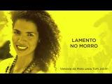 Vanessa da Mata - Lamento no Morro (