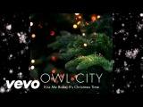Owl City - Kiss Me Babe, It's Christmas Time (Audio)
