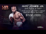 U can fight Roy Jones JR for $100K!