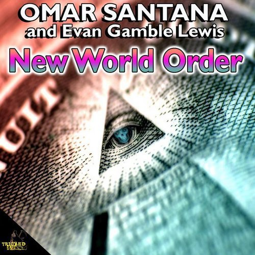 Omar Santana & Evan Gamble Lewis - New World Order (2016)