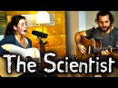 The Scientist - Coldplay [Cover] by Julien Mueller & Lina Brockhoff