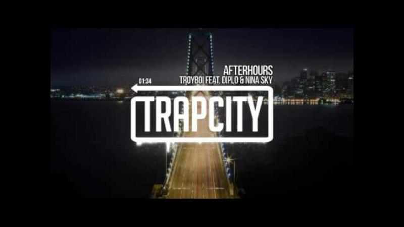 TroyBoi - Afterhours (feat. Diplo Nina Sky)