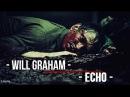 Will Graham || Echo 3x02