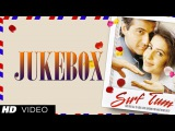 Sirf Tum Movie Songs | Sanjay Kapoor, Priya Gill, Sushmita Sen | Jukebox