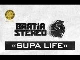 Bratia Stereo - Supa Life