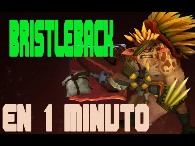 Bristleback en 1 minuto Guia Dota 2