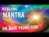 Mantra Om Mani Padme Hum Very Beautiful &amp Powerful