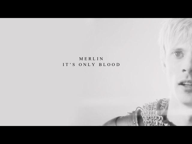 Merlin   It's only blood
