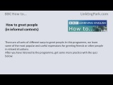 BBC How to... greet people informally (transcript video)