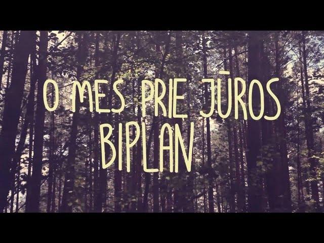 Biplan O mes prie jūros oficialus video