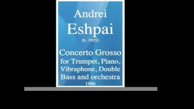 Andrei Eshpai (1925-2015) Concerto grosso (1966)