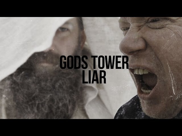 GODS TOWER - Liar (Official video)