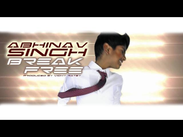 Break Free ABHINAV SINGH Ariana Grande Cover prod by Vichy Ratey