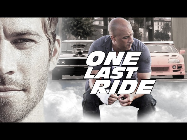 Paul Walker Tribute Dominic Toretto Brian O'Conner Story One Last Ride