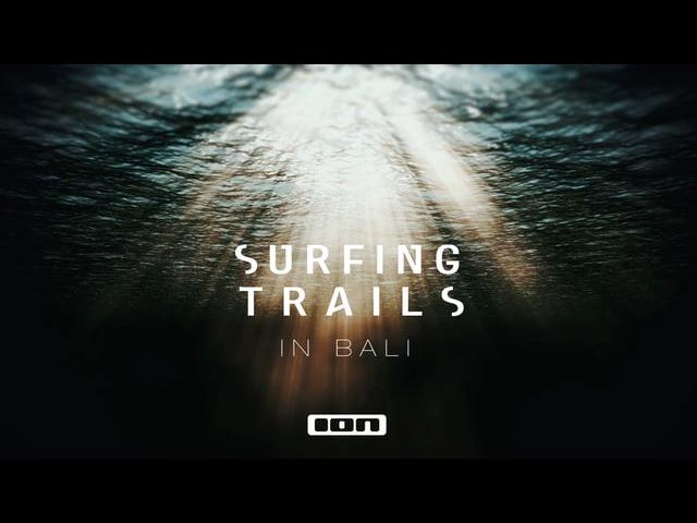 SURFING TRAILS - IN BALI