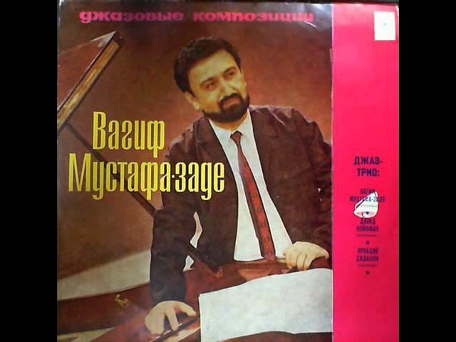 Vagif Mustafa Zadeh - Jazz Compositions (1974, FULL LP, JazzFusion, Azerbaijan, USSR)