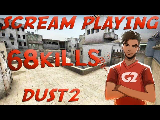 CSGO - G2.Kinguin ScreaM 68 kills on dust2 @ FACEIT (09.08.2015)