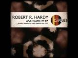 Robert R. Hardy - Love Telemetry (East Cafe Dub) Time Capsule