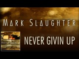 Mark Slaughter - Never Givin Up