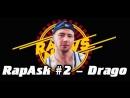 RapAsk 2 Drago