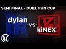 FUNDAY Duel Cup - semi finals - Dylan vs kiNEX