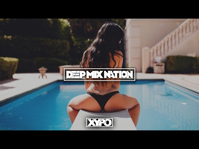 Deep House Mix 2015 97 | New House Music Mixed by XYPO