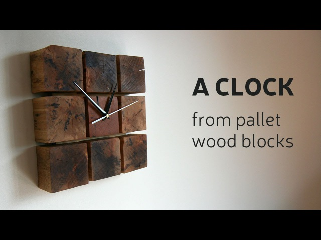 How To Make A Clock From Pallet Wood Blocks