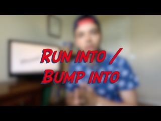 Run into / Bump into - W4D2 - Daily Phrasal Verbs - Learn English online free video lessons