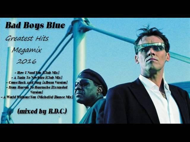 Bad Boys Blue - Greatest Hits Megamix 2016 (mixed by R.D.C.)
