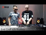 Break the silence - Emil Croff &amp Krutikov (15.04.2016)