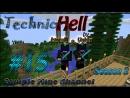 "Minecraft 1.5.2 Technic Hell [Season 2] (Серия 15) ""Уходим в сумерки"""
