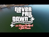 Hermanos Bernal feat. Wayne Beckford &amp Jah Mason Never Fall Down Official Video 2015
