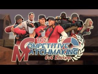 [SFM] Matchmaking: 6v6 Edition
