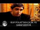 Elif Polatdan Şarap ve Çiçek İstiyor - Kurtlar Vadisi 36.Bölüm