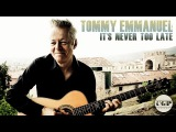 It's Never Too Late Songs Tommy Emmanuel