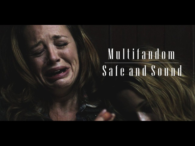 ● multifandom || safe and sound