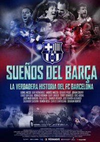 Barça dreams: Una verdadera historia del F.C. Barcelona