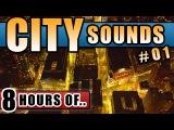 CITY SOUNDS, CITY NOISE SLEEP SOUNDS, CITY AMBIENCE SOUND EFFECTS. BIG CITY SOUNDSCAPE WHITE NOISE