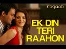 Ek Din Teri Raahon Mein - Video Song   Naqaab   Akshaye Khanna Urvashi Sharma   Javed Ali   Pritam