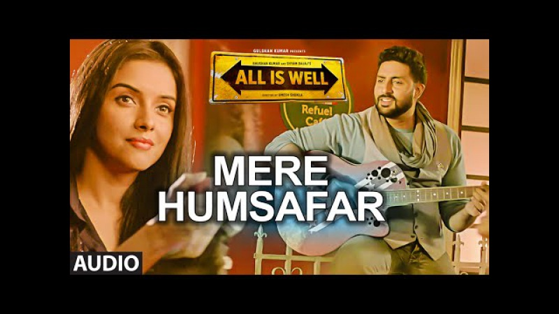 Mere Humsafar Full AUDIO Song Mithoon Tulsi Kumar All Is Well T Series