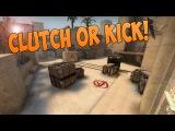 CS:GO - Clutch or Kick! [60FPS] #1