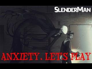 Slender Anxiety.Возвращение Тонкого Человека