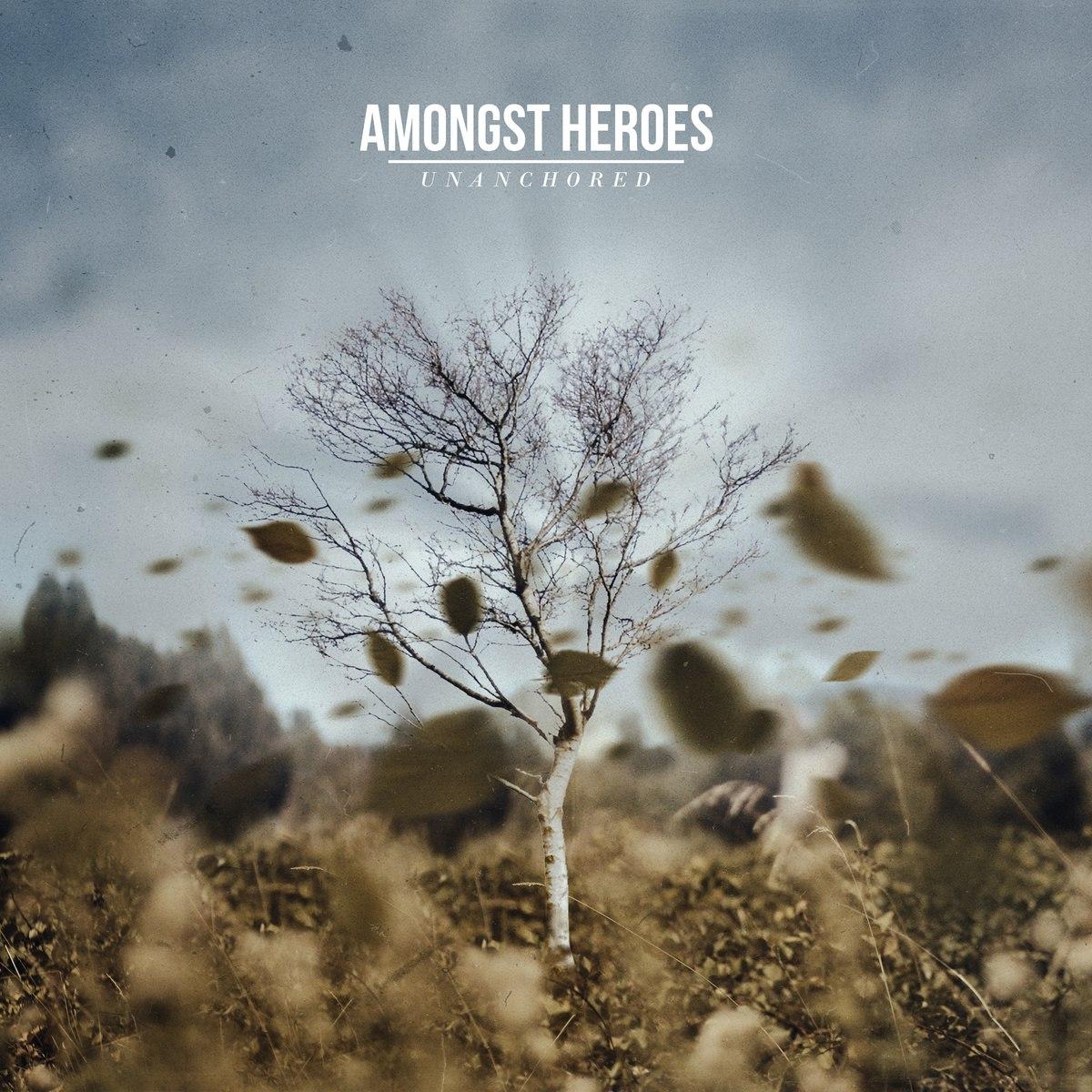 Amongst Heroes – Unanchored [single] (2015)