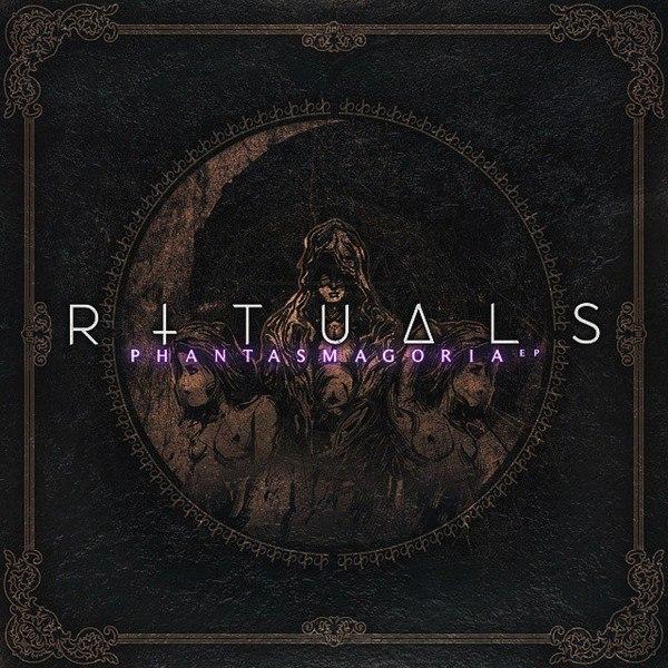 Rituals - Phantasmagoria [EP] (2015)