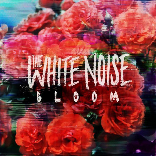 The White Noise - Bloom [single] (2015)